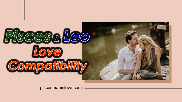 Pisces and Leo Love Compatibility