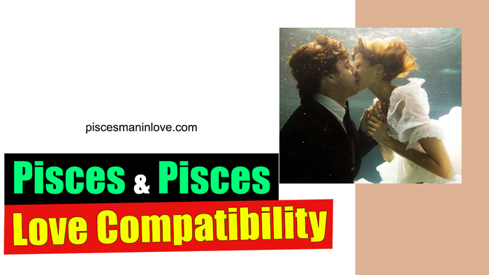 Pisces and Pisces Love Compatibility
