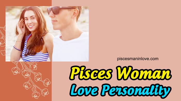 The Pisces Woman Love Personality